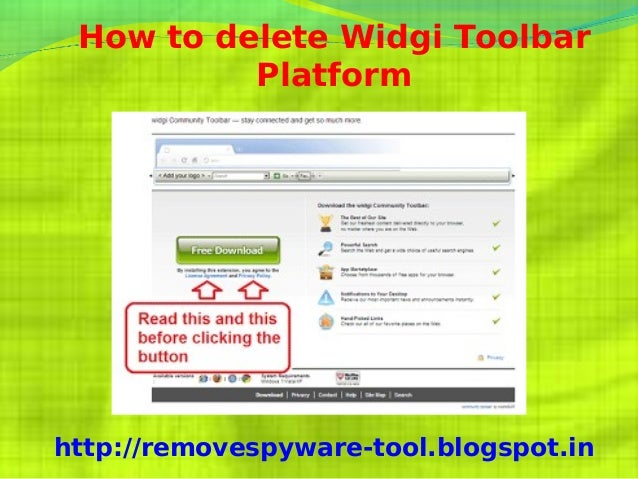 How to delete Widgi Toolbar          Platformhttp://removespyware-tool.blogspot.in