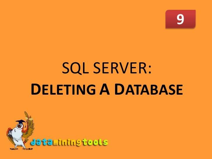 MS SQLSERVER:Deleting A Database