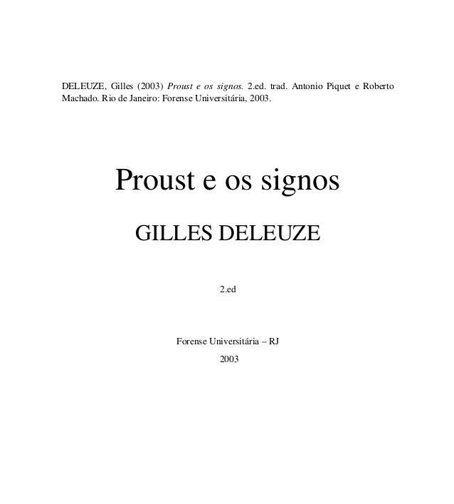 DELEUZE, Gilles (2003) Proust e os signos. 2.ed. trad. Antonio Piquet e Roberto Machado. Rio de Janeiro: Forense Universit...