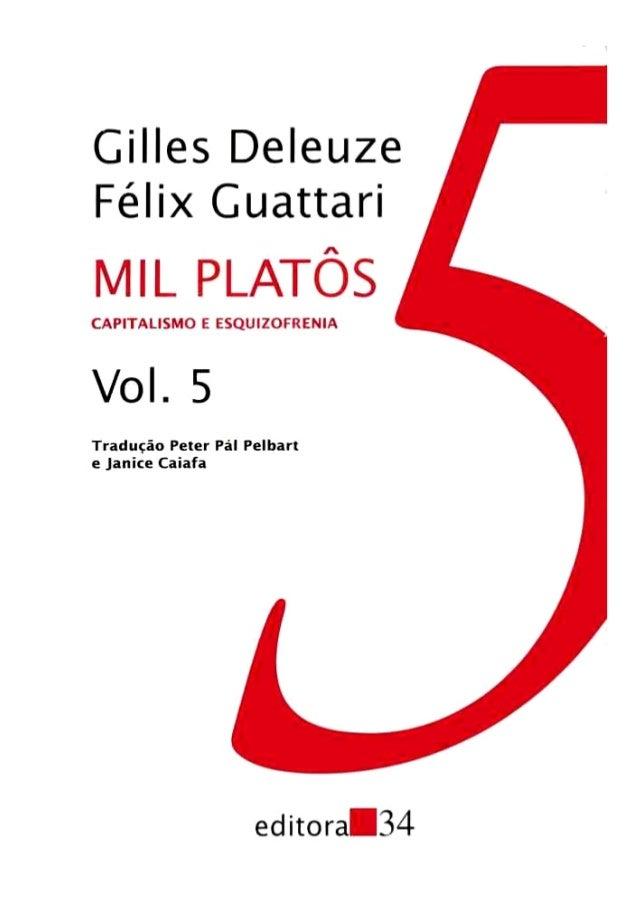 Das abas do livro: Mil platôs é o mais profundo trabalho político de Deleuze e Guattari. A primeira vista, ele parece, na ...