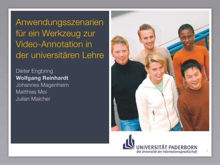 Anwendungsszenarien für ein Werkzeug zur Video-Annotation in der universitären Lehre Dieter Engbring Wolfgang Reinhardt Jo...
