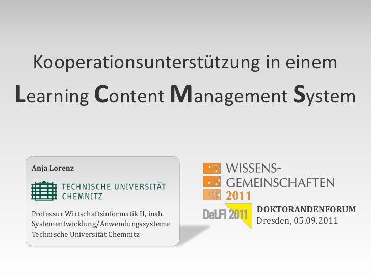 Kooperationsunterstützung in einemLearning Content Management System Anja Lorenz Professur Wirtschaftsinformatik II, insb....