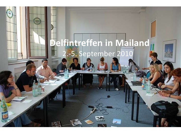 Delfintreffen in Mailand        2.-5. September 2010<br />