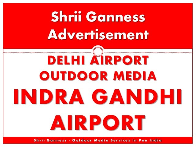 Indra Gandhi Delhi Airport Outdoor Advertising Advertisement Branding - Shrii Ganness Advt