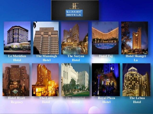 Le Meridien   The Mansingh    The Suryaa    Hotel Taj     Hotel Shangri   Hotel          Hotel         Hotel        Palace...