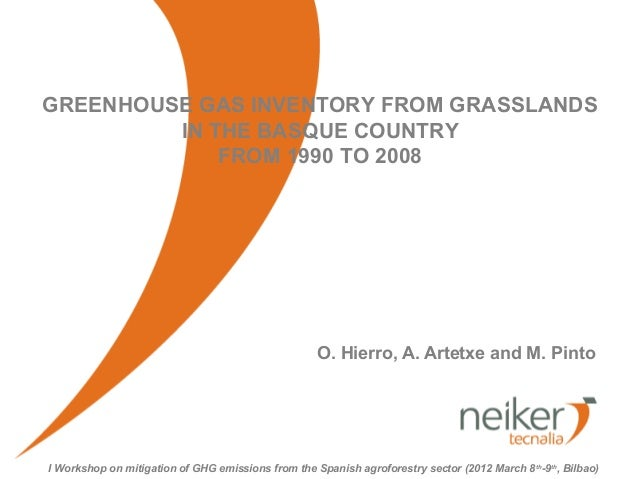 GREENHOUSE GAS INVENTORY FROM GRASSLANDS         IN THE BASQUE COUNTRY             FROM 1990 TO 2008                      ...