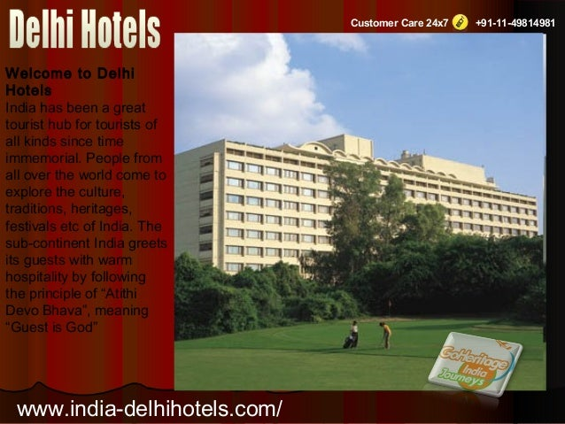 Customer Care 24x7 +91-11-49814981 Welcome to Delhi Hotels India has been a great tourist hub for tourists of all kinds si...