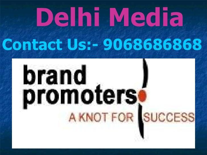 Contact Us:- 9068686868 Delhi Media