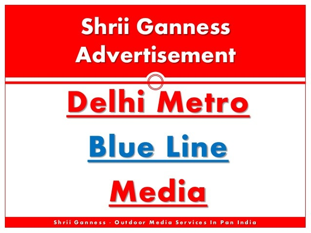 Shrii Ganness Advertisement  Delhi Metro Blue Line Media Shrii Ganness - Outdoor Media Services In Pan India
