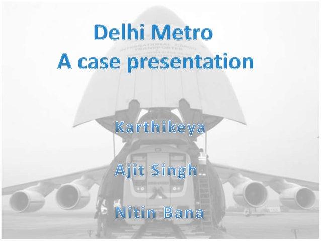 Delhi metro case solution by nitin bana