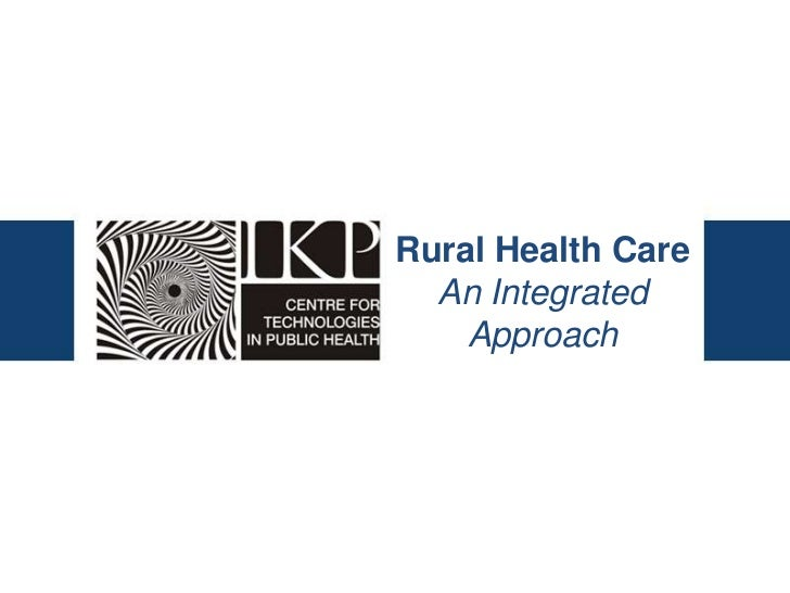 Rural Health Care  An Integrated    Approach