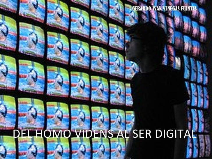 Del homo videns al ser digital