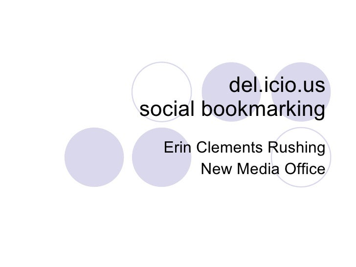 del.icio.us social bookmarking Erin Clements Rushing New Media Office