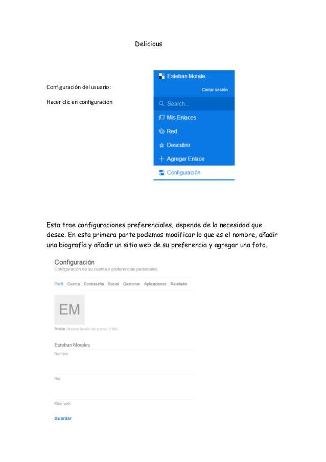 Delicious Configuración del usuario: Hacer clic en configuración Esta trae configuraciones preferenciales, depende de la n...
