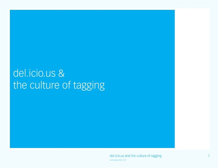 Del.icio.us and the culture of tagging / 2006-10-26 / See-ming Lee