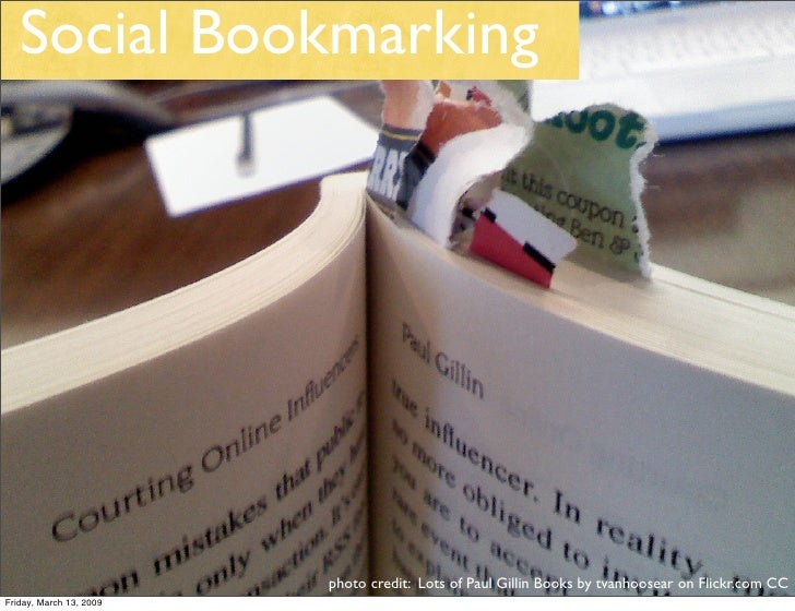 Social Bookmarking                              photo credit: Lots of Paul Gillin Books by tvanhoosear on Flickr.com CC Fr...