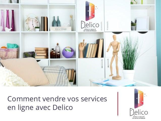 Comment vendre vos services en ligne avec Delico