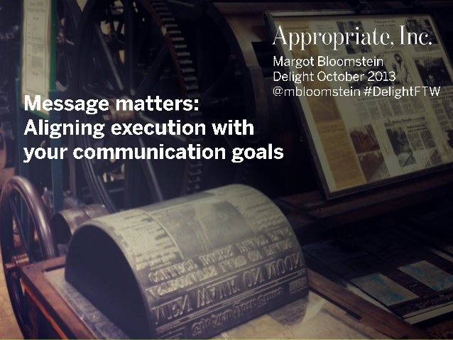 Delight Workshop: Aligning Execution with your Communication Goals