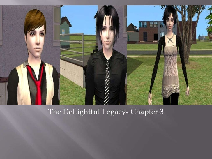 The DeLightful Legacy- Chapter 3<br />