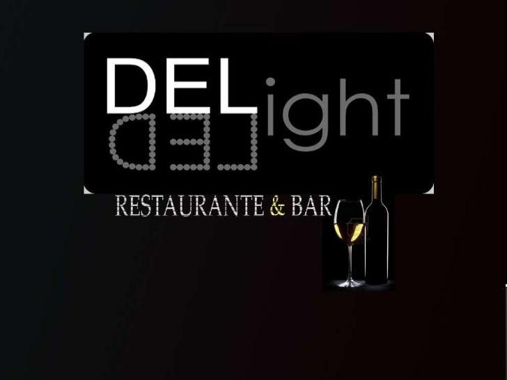    MISION & VISION   DELight es un restaurante bar donde las personas pueden ir a comer y digustar de    diferentes plat...