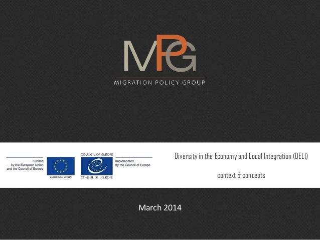 March 2014 Diversity in the Economy and Local Integration (DELI) context & concepts