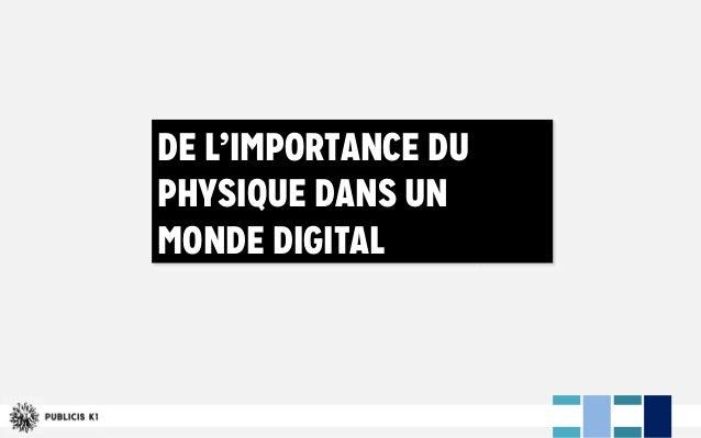 DE L'IMPORTANCE DU PHYSIQUE DANS UN MONDE DIGITAL