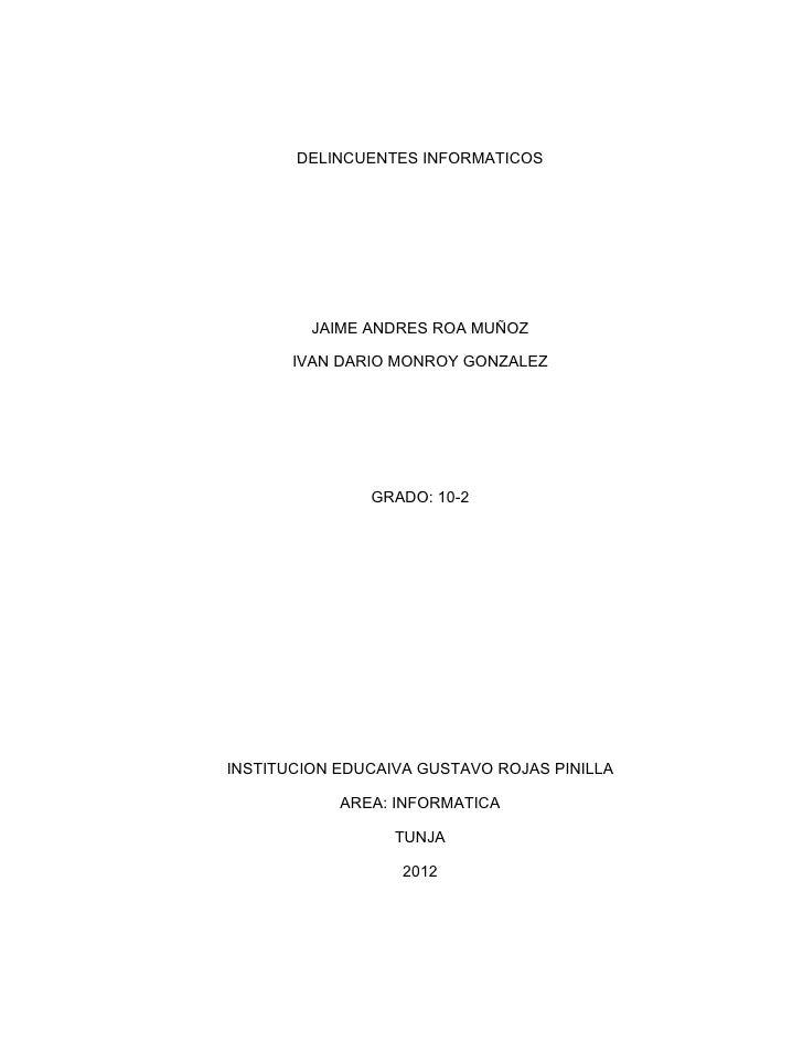 DELINCUENTES INFORMATICOS         JAIME ANDRES ROA MUÑOZ       IVAN DARIO MONROY GONZALEZ               GRADO: 10-2INSTITU...
