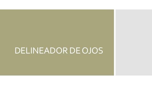 DELINEADOR DEOJOS