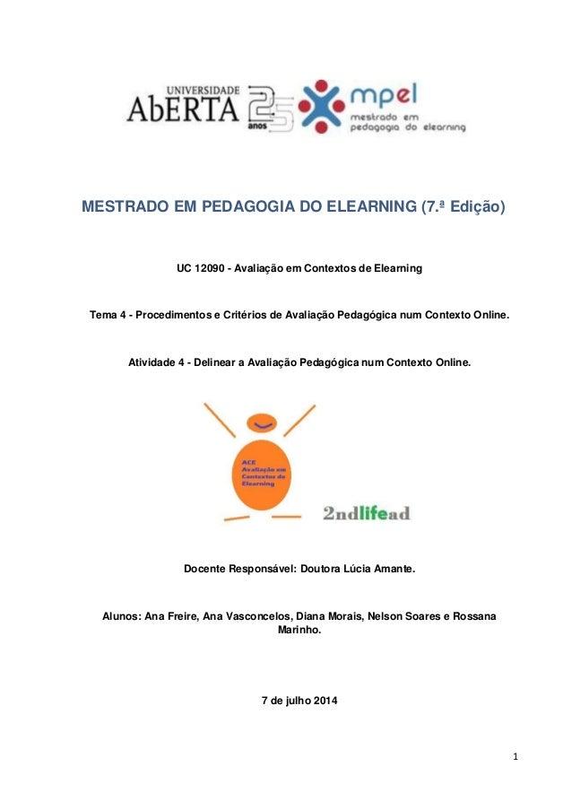 1 MESTRADO EM PEDAGOGIA DO ELEARNING (7.ª Edição) UC 12090 - Avaliação em Contextos de Elearning Tema 4 - Procedimentos e ...