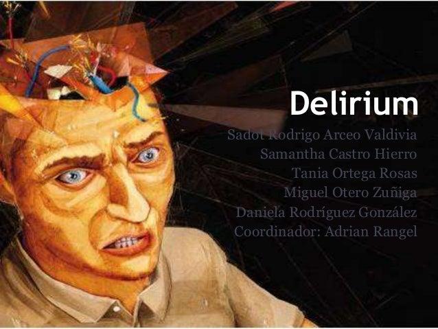 Delirium  Sadot Rodrigo Arceo Valdivia  Samantha Castro Hierro  Tania Ortega Rosas  Miguel Otero Zuñiga  Daniela Rodríguez...