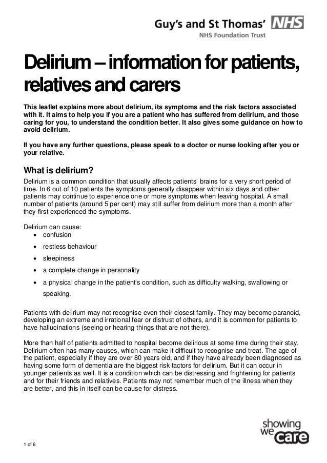 1 of 6 Delirium–informationforpatients, relativesandcarers This leaflet explains more about delirium, its symptoms and t...