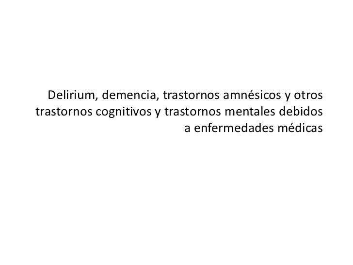 Delirium, demencia, trastornos amnésicos y otrostrastornos cognitivos y trastornos mentales debidos                       ...