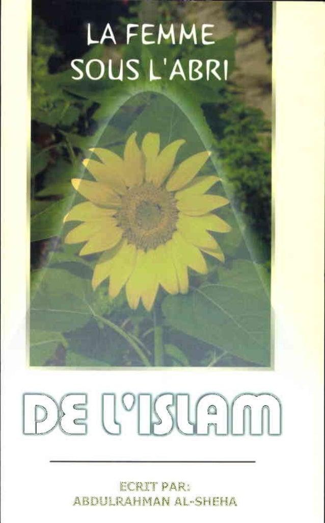 LAFEMME  SOUS L)ABRI  DE L'ISLAM  ECRIT PAR :  ABDULRAHMAN AL SHEHA  TRADUCTION:  RAOUF BELHADJ