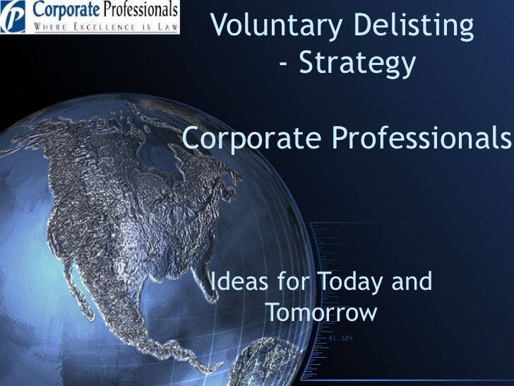 Voluntary Delisting  - Strategy Corporate Professionals Ideas for Today and Tomorrow