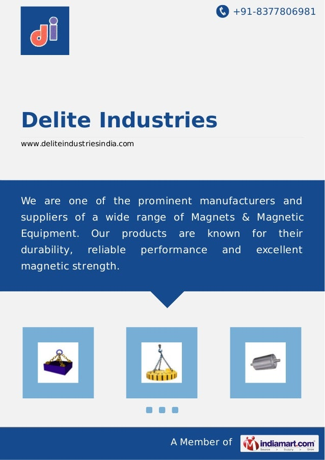 +91-8377806981 A Member of Delite Industries www.deliteindustriesindia.com We are one of the prominent manufacturers and s...