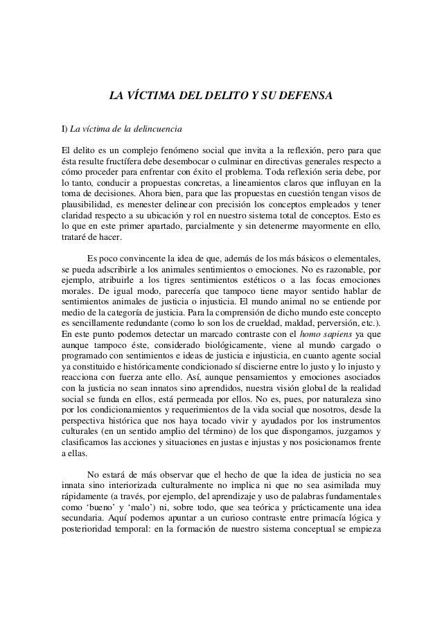 LA VÍCTIMA DEL DELITO Y SU DEFENSA I) La víctima de la delincuencia El delito es un complejo fenómeno social que invita a ...