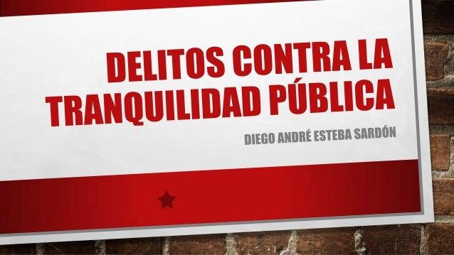 Delitos contra la tranquilidad pública - Paz pública y terrorismo - UCSM