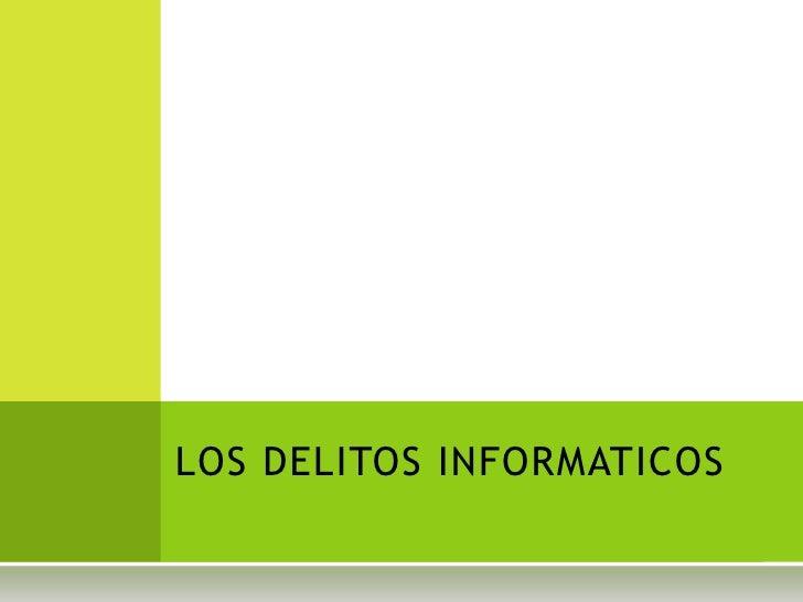 LOS DELITOS INFORMATICOS<br />