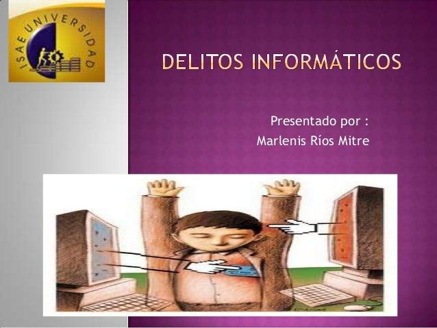 Presentado por : Marlenis Ríos Mitre