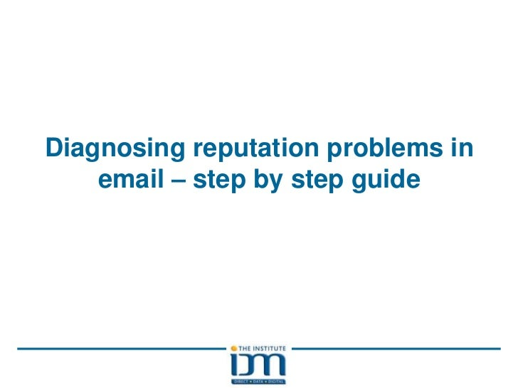 Diagnosing reputation problems in email – step by step guide<br />