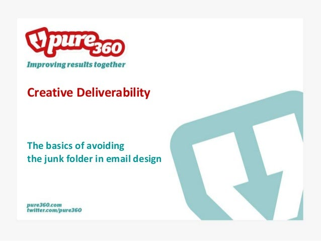 Creative DeliverabilityThe basics of avoidingthe junk folder in email design