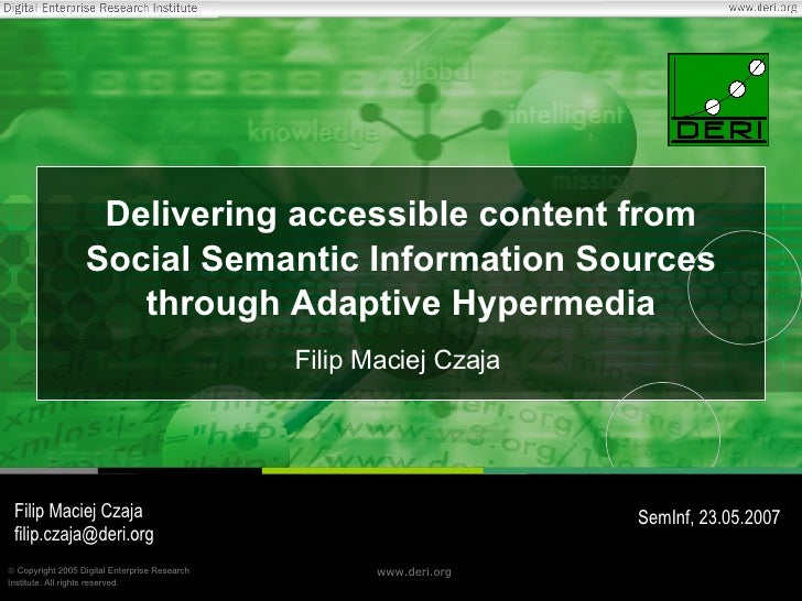 Delivering accessible content from Social Semantic Information Sources through Adaptive Hypermedia Filip Maciej Czaja Fili...