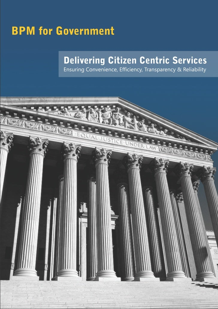 An EffectiveBusiness Process Management Systemfor Delivering Citizen Centric ServicesAcross the world Governments are     ...