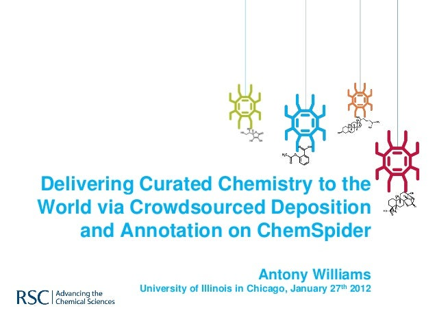 Delivering Curated Chemistry to theWorld via Crowdsourced Deposition    and Annotation on ChemSpider                      ...