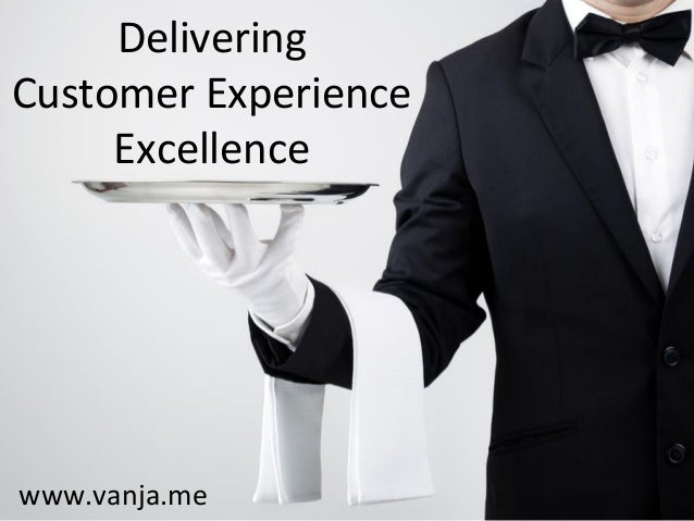 Delivering Customer Experience Excellence www.vanja.me