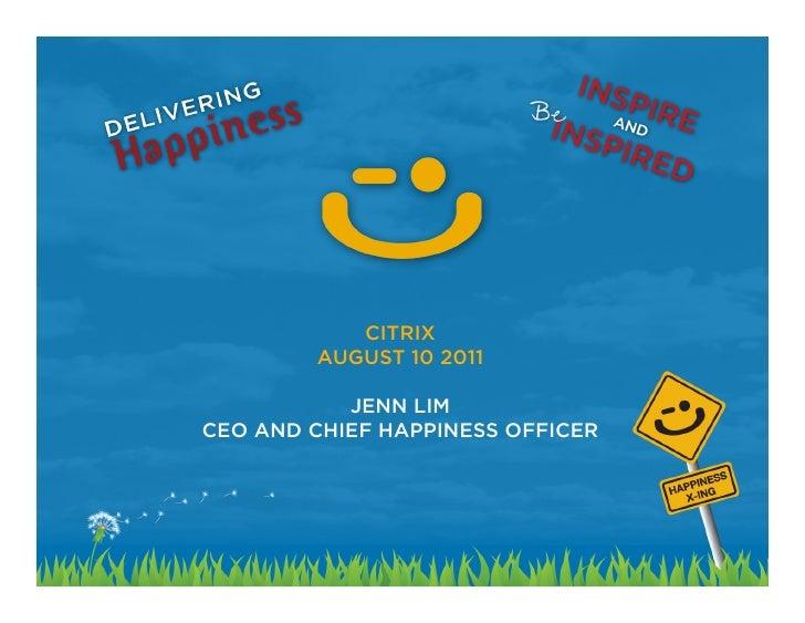 Delivering happiness   jenn lim - gotomeeting citrix 8.10.11