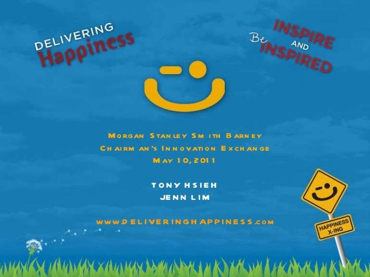 Delivering Happiness - Morgan Stanley Smith Barney - 5.10.11
