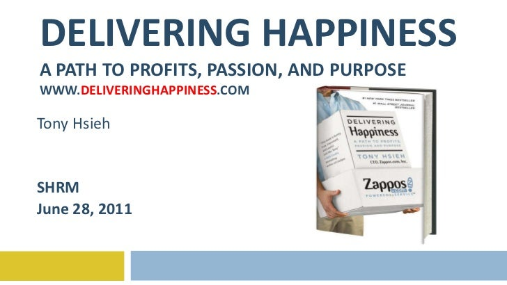 Delivering Happiness - SHRM - 6.28.11