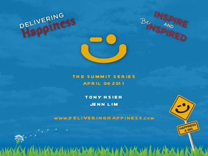 Delivering Happiness - Summit Series - 4.8.11