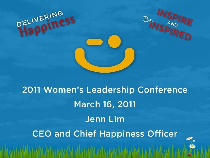 Delivering Happiness - Women's Leadership Conference - 03.16.11